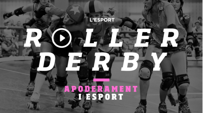 Roller Derby: Apoderament I Esport